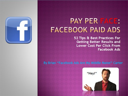 Pay Per Face: 52 Facebook Advertising Tips & Best Practices