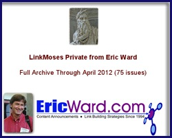 "10 Reasons to Subscribe to Eric Ward's ""LinkMoses Private"""