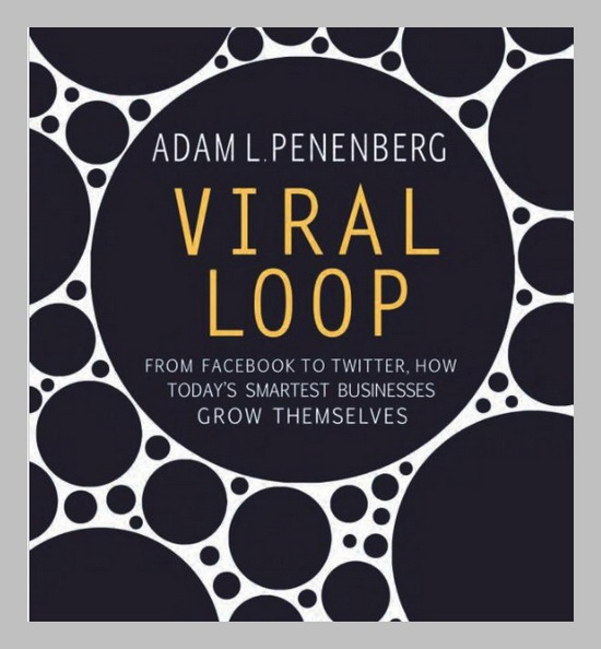 Viral Loop by Adam Penenburg