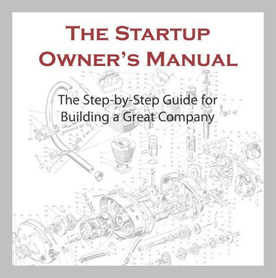 The Startup Owner's Manual by Steve Bank and Bob Dorf