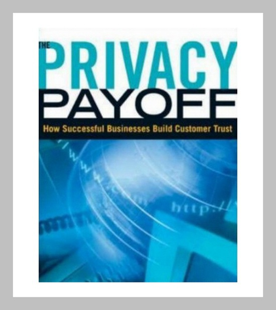 Privacy Payoff by Ann Cavoukian, Tyler Hamilton and Don Tapscott