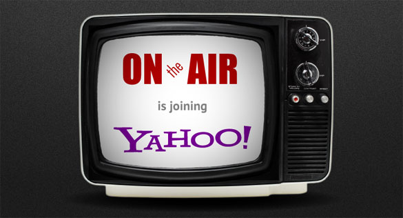 OnTheAir has been acquired by Yahoo!