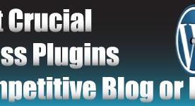 Crucial WordPress Plugins for Competitive Business Blogs