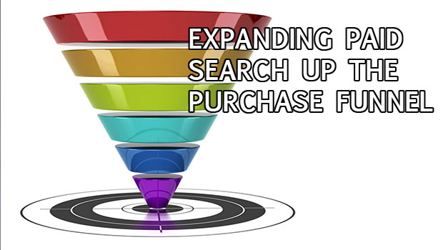 Expanding Search Campaigns Up The Purchase Funnel