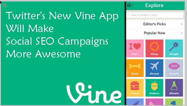 Twitter's Vine App Will Make Social SEO Campaigns More Awesome