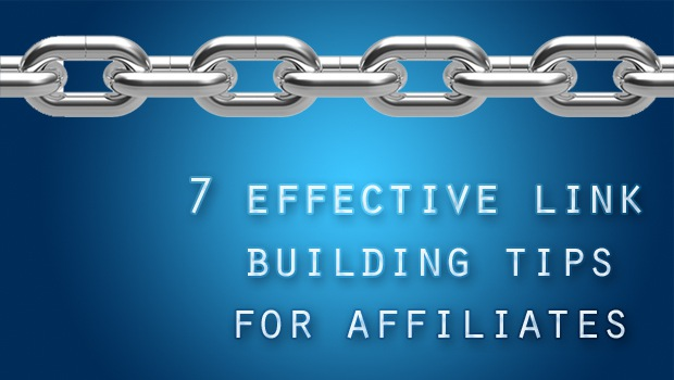 7 Effective Link Building Tips For Affiliates