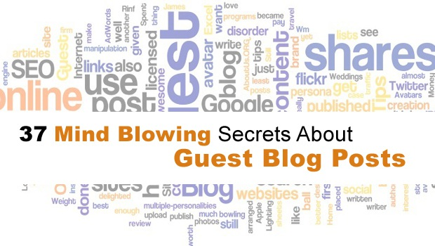 37 Mind Blowing Secrets About Guest Blog Posts