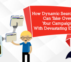 How Dynamic Search Ads Can Take Over Your AdWords Account With Devastating Effects