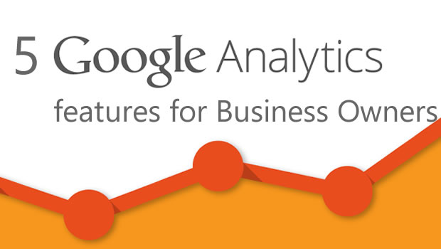 5 google analytics features for business owners