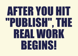 12 Reasons Why Hitting Publish is Only the Beginning of Content Marketing