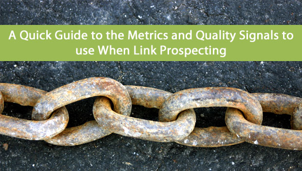 A Quick Guide To The Metrics and Quality Signals To Use When Link Prospecting