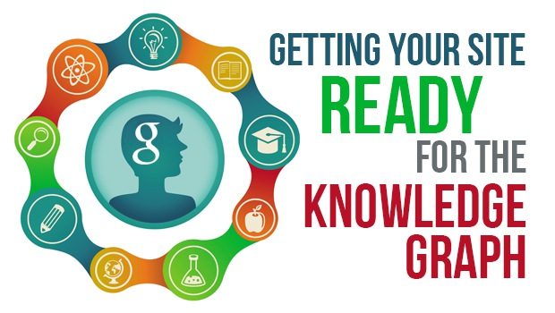 Getting Your Site Ready For The Knowledge Graph