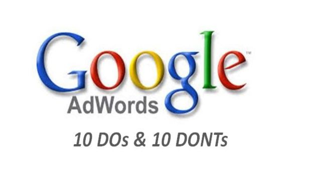 The 10 DOs & 10 DONTs in Google AdWords