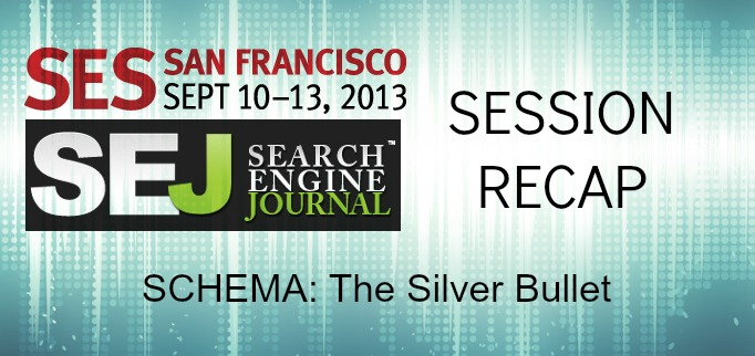 SEJ at SES San Francisco: SCHEMA: The Silver Bullet Session Recap #SESSF