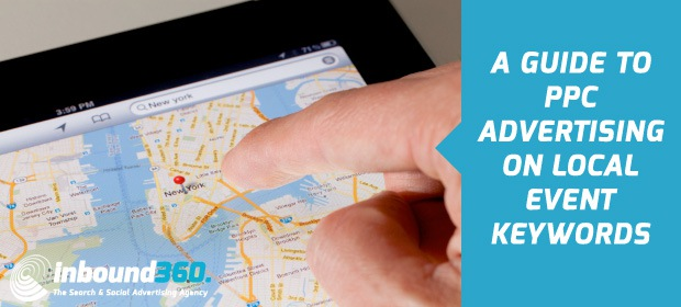 Capitalizing on Local Events for Cheap, Quality PPC Traffic