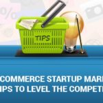 Ecommerce Startup Marketing Tips