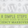 8 Simple Steps That Will Give Your WordPress Blog an Efficiency Makeover For 2014