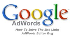 How To Solve The Site Links AdWords Editor Bug