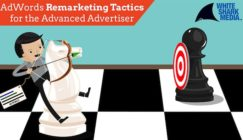Effective AdWords Remarketing Tactics for The Advanced Advertiser