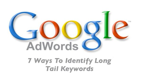 7 Ways To Identify Long Tail Keywords On Google AdWords