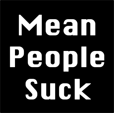 Mean-people-suck
