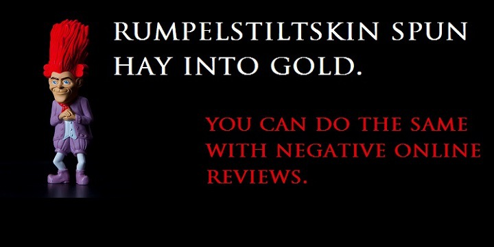Become Your Own Rumpelstiltskin: Spinnin' Crappy Online Reviews Into a Better Business
