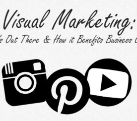Visual Marketing: What's Out There and How it Benefits Business Owners