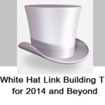 white-hat-link-building-tips-2014-and-beyond