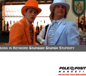 7 Lessons in Keyword Stupidity: How Not to Mess Up Keyword Research