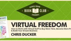 Learn How to Build Your Business With a Virtual Staff: Virtual Freedom by Chris Ducker #SEJBookClub