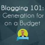 blogging101-traffic-generation-blogs-on-budget