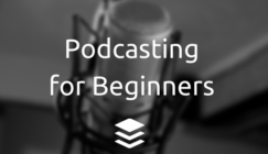 Podcasting 101: The Complete Guide to Getting Started via @Buffer
