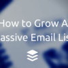 Email List-Building From the Experts: How to Grow a Massive Email List via @Buffer