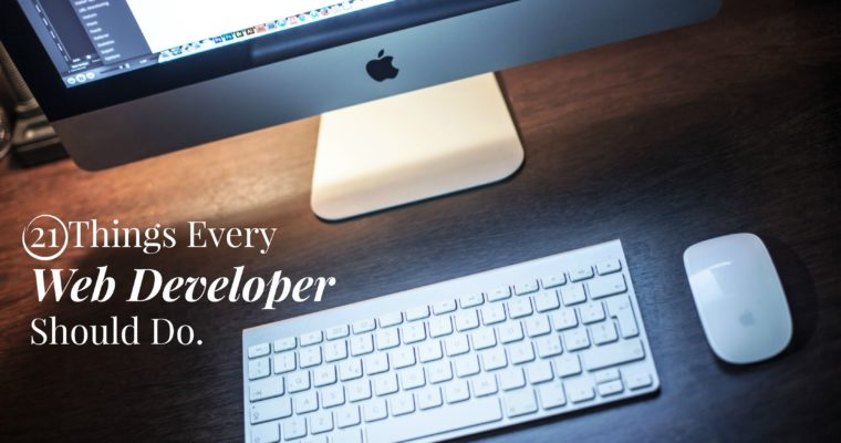 21 Things Every Web Developer Should Be Doing