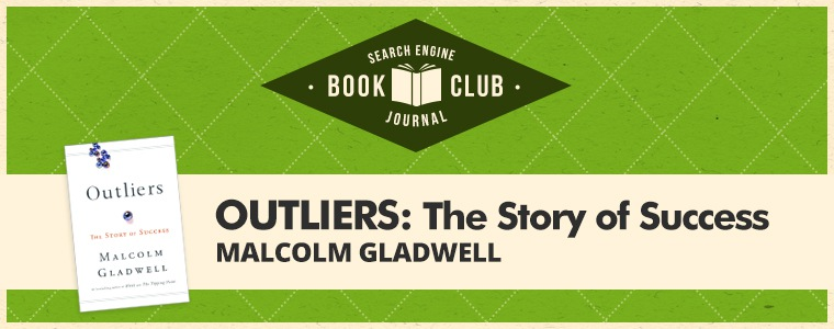 Discussing Outliers by Malcom Gladwell With The #SEJBookClub