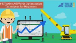 6 Effective AdWords Optimization Techniques for Beginners