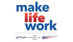 "BlogHer, Huffington Post, and The Center for American Progress Join Forces to ""Make Life Work"""