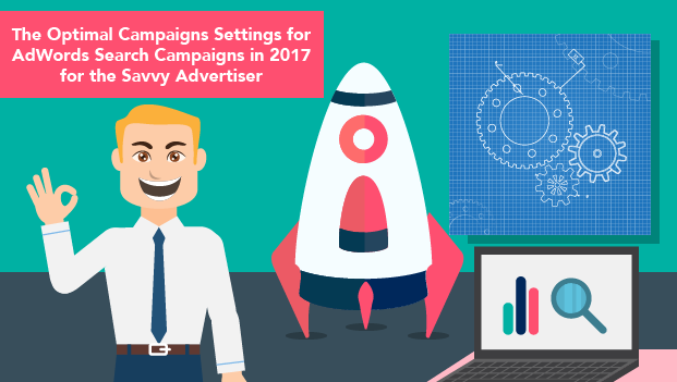 A Guide to Optimal Settings for AdWords Campaigns