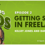 Getting started in freelancing podcast with SEJ's Danielle Antosz and Kelsey Jones