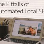 Pitfalls of Automated Local SEO