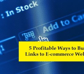 4 Profitable Ways to Build Links to E-Commerce Websites