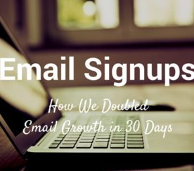 How We Doubled Email Signups in 30 Days: Our Strategies to Get More Email Subscribers