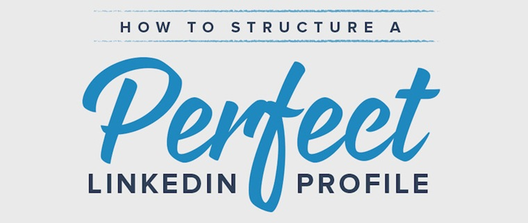 How to Structure a Perfect LinkedIn Profile