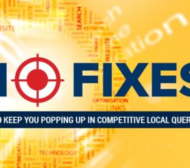 10 Fixes to Keep You Popping Up in Competitive Local Queries