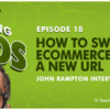 New on #MarketingNerds: Joe Hall on How To Switch Your E-Commerce Site to a New URL