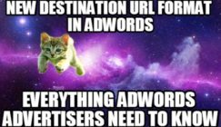 Goodbye, AdWords Destination URLs: Everything You Need To Know About Upgraded URLs in AdWords