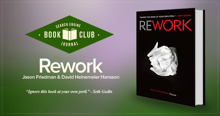 Productivity, Time Management, and Finding Inspiration in 'Rework' #SEJBookClub