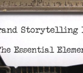 Brand Storytelling 101: The Essential Elements