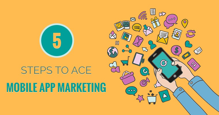5 Steps to Ace #Mobile App Marketing