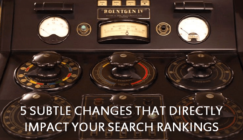 5 Subtle Changes ThatImpact Your Search Rankings | SEJ